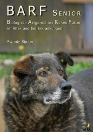 BARF-Broschüre SENIOR - im Alter & bei Erkrankungen , Swanie Simon